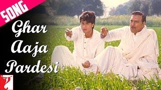 Ghar Aaja Pardesi - Song - Dilwale Dulhania Le Jayenge