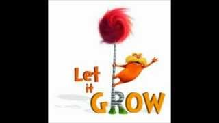 The Lorax: Let it Grow by Ester Dean
