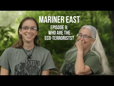MARINER EAST, Episode 9: Who Are The Eco-Terrorists? (with Elise and Ellen Gerhart)