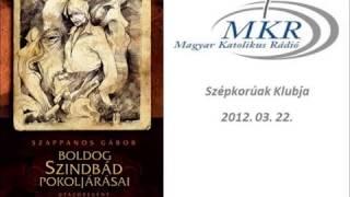 Boldog Szindbád pokoljárásai Tarandus Kiadó (Katolikus Rádió, Szépkorúak Klubja riport)