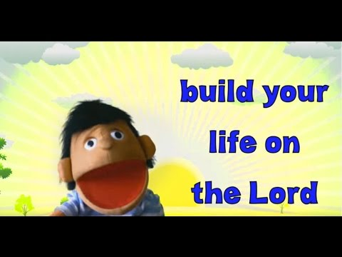 The Wise Man Built His House (Lyrics) (christians puppets)
