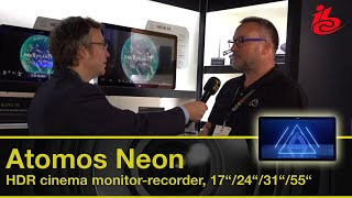 "Atomos NEON HDR Displays mit 17"", 24"", 31"", 55"" - IBC Report 2019"