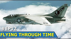 The LTV A-7 Corsair II | Flying Through Time  | Episode 12