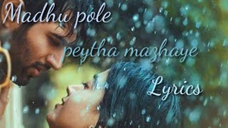 Madhu pole peytha mazhaye song Lyrics