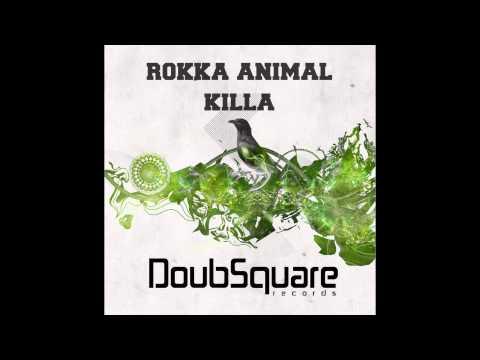 Rokka Animal - Killa (Original Mix)
