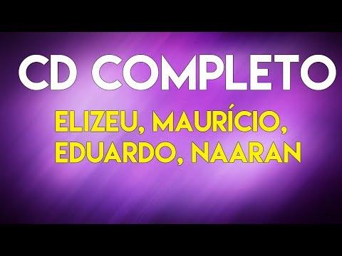 """CD Completo Mauricio de Anadias, Eduardo, Elizeu e Naaran - """"Ultimo CD gravado"""""""