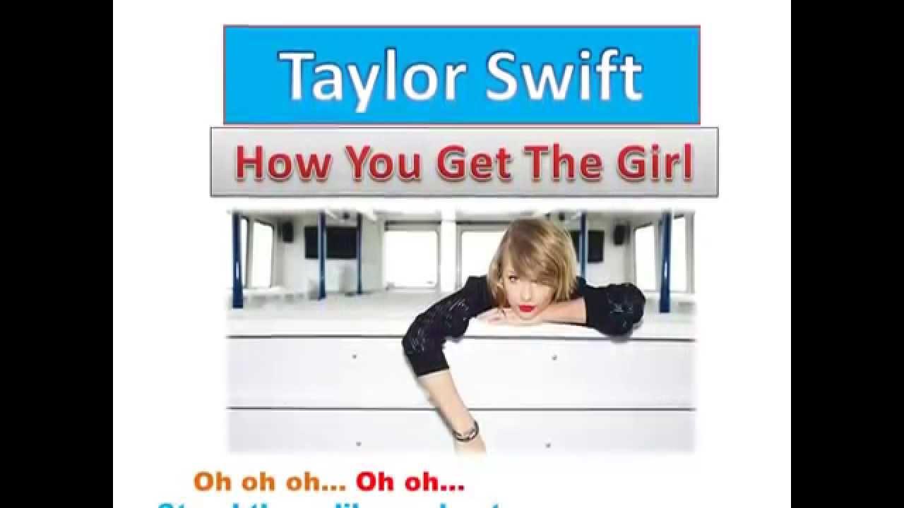 Taylor swift how you get the girl lyrics