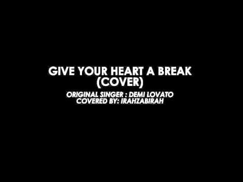 Mediocrely Singing Give your heart a break by Demi Lovato