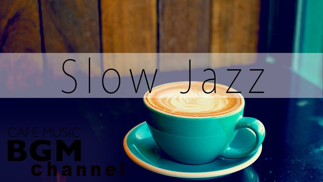 Slow Jazz Lounge - Chill Out Jazz Music - Relaxing Cafe Music Instrumental