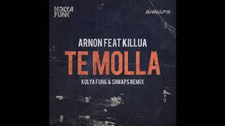 Arnon feat. Killua - Te Molla (Kolya Funk & Shnaps Remix)