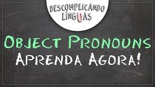 Quer Aprender Object Pronouns? É agora!