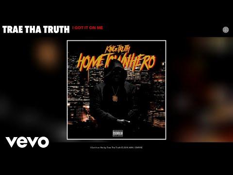 Trae Tha Truth - I Got It on Me (Audio)