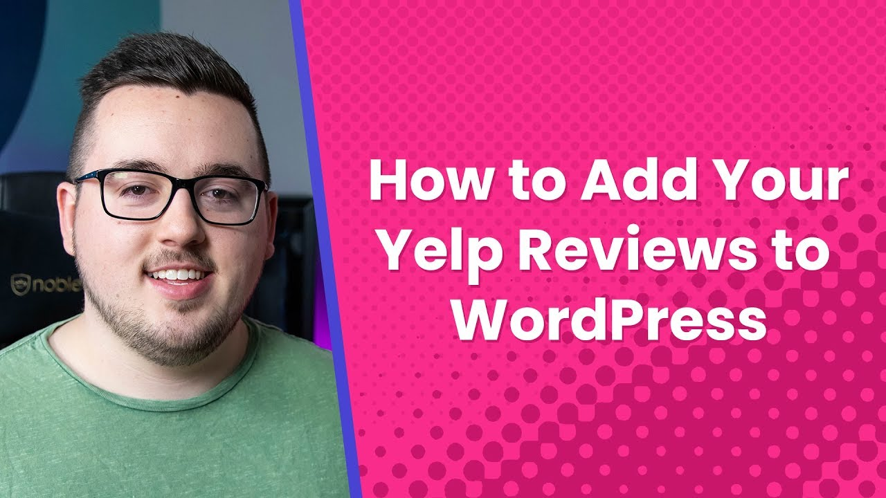 How to Add Your Business' Yelp Reviews to WordPress