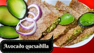 Healthty Avocado Quesadilla/ Lunch Weight Loss sandwich/Healthy & Yummy