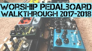 NEW Worship Pedalboard Walkthrough 2017 - 2018