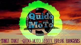 TAKI TAKI (DJ SNAKE) - QIDO MOTO REMAKE BREAK BEAT FVNKY BANGER