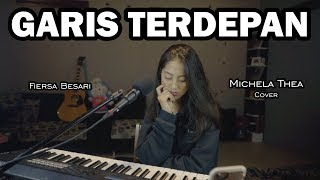 Download lagu GARIS TERDEPAN - FIERSA BESARI || MICHELA THEA (COVER)