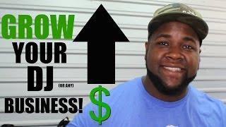 TIPS ON GROWING YOUR DJ BUSINESS | MOBILE DJ TIPS