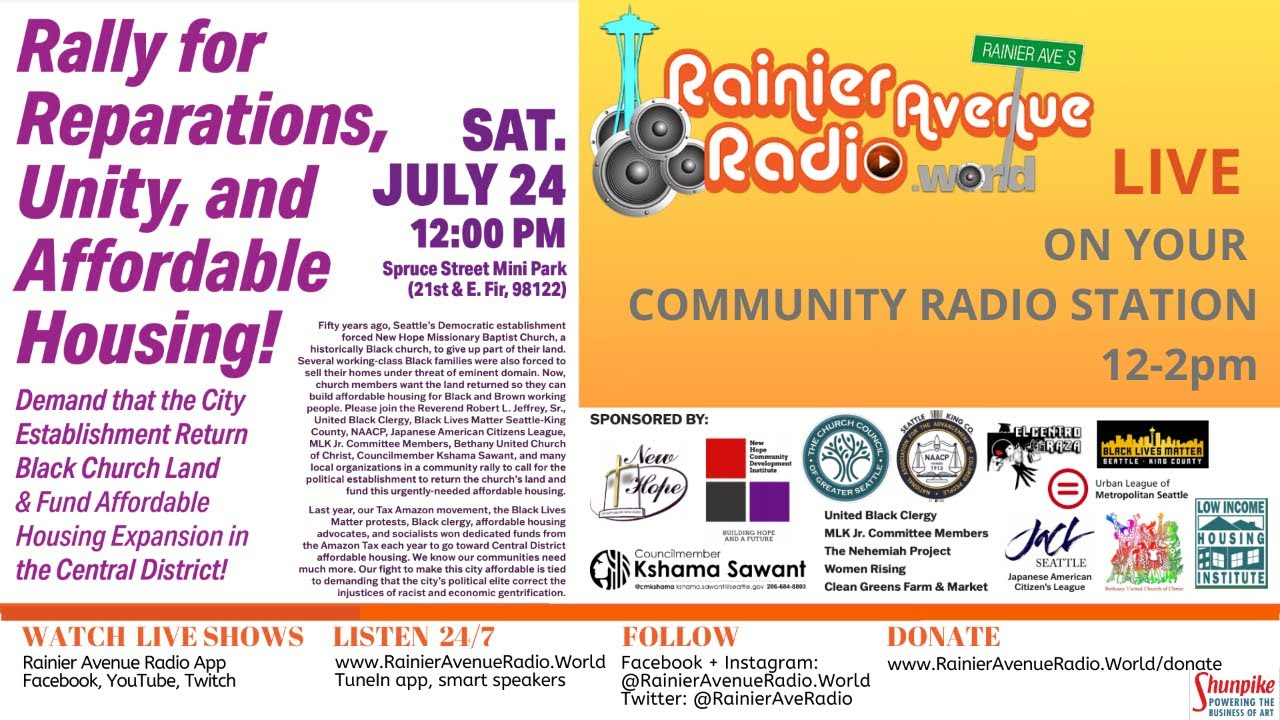 7-24-21 Rally for Reparations, Unity, and Affordable Housing! Live on Rainier Avenue Radio