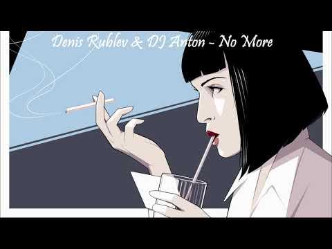 Denis Rublev & Dj Anton - No More mp3 indir