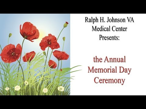 Ralph H. Johnson VA Medical Center's annual Memorial Day Ceremony
