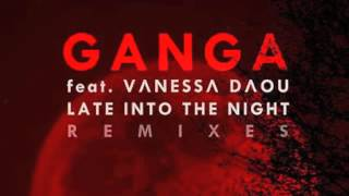 Ganga feat. Vanessa Daou - Late into the Night - Ambient Mix