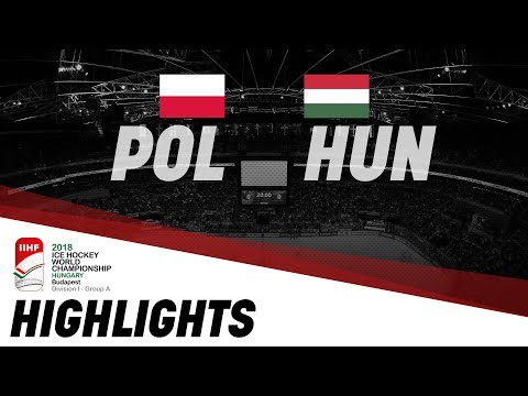 Poland - Hungary | Highlights | 2018 IIHF Ice Hockey World Championship Division I Group A
