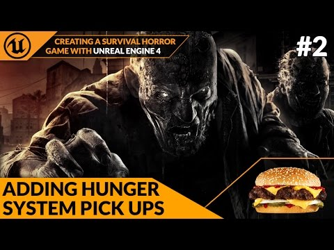 Adding Hunger System Food Pickups -#2 Creating A Survival Horror (Unreal Engine 4)