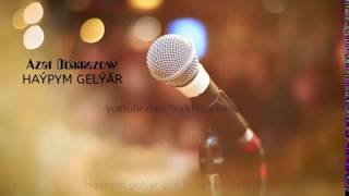 Azat Dönmez - Haypym gelyar (Lyrics) 2018
