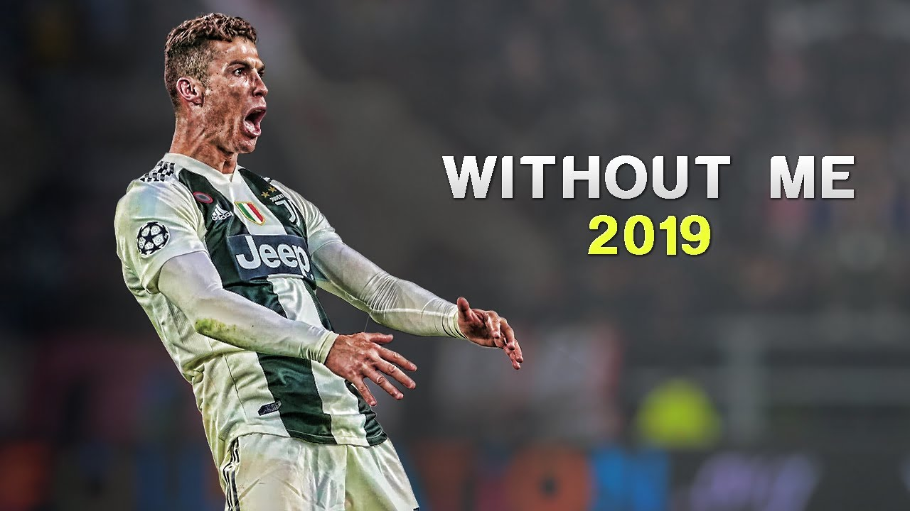 Cristiano Ronaldo 2019 Halsey Without Me Skills Goals Hd Youtube