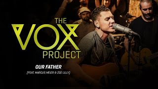 The Vox Project // Our Father (feat. Marcus Meier & Jennifer Roberts)