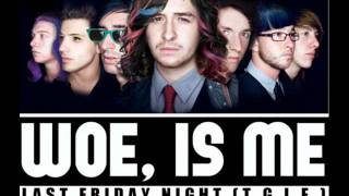Woe Is Me - Last Friday Night [T.G.I.F](Katy Perry Cover)