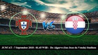 PORTUGAL vs KROASIA | Prediksi UEFA Nations League 7 September 2018 | Prediksi Skor Anda?