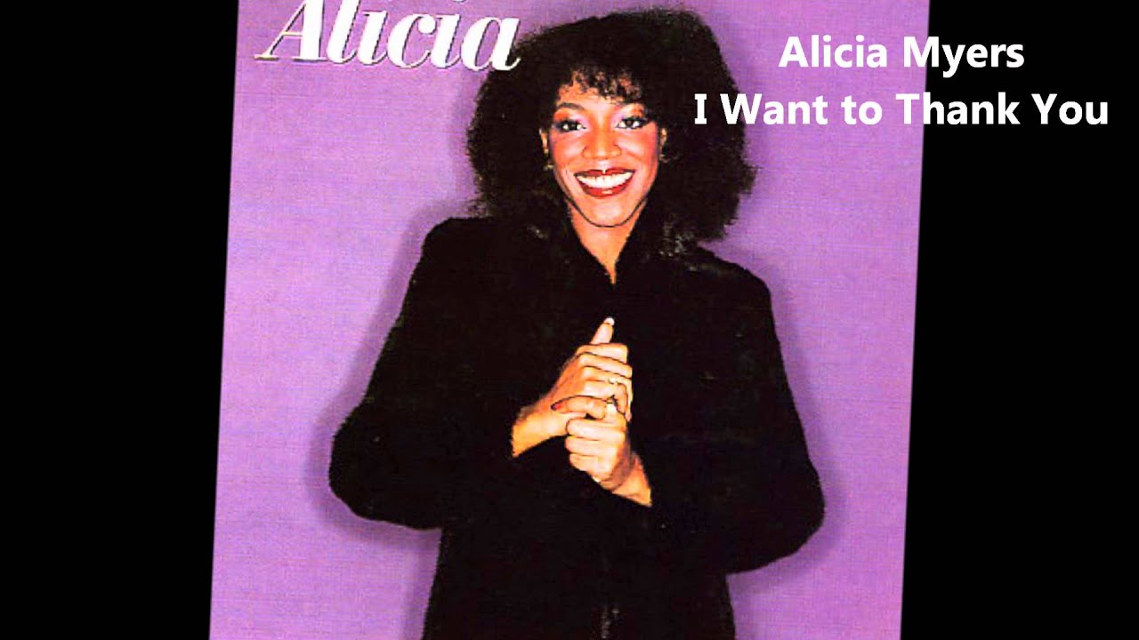 I Want To Be With You: Alicia Myers / I Want To Thank You