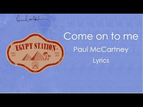Come on to me - Paul McCartney Lyrics