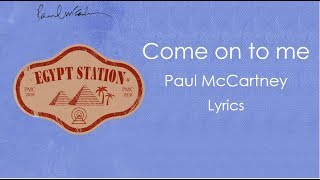 Come on to me - Paul McCartney Lyrics