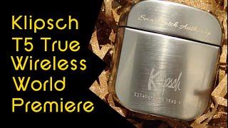 Klipsch T5 True Wireless World Premiere!