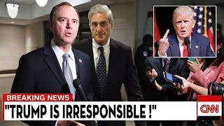 Adam Schiff SHOOT BACK Trump by Cancels Meeting after DOJ Offer to share Mueller Material.