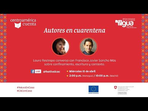 Autores en cuarentena #4 | Laura Restrepo y Francisco Javier Sancho Más