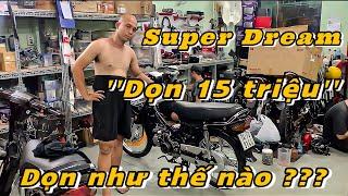 Dream Super  dọn 15 triệu sẽ NTN? NTN là xe dọn kĩ_Đồg Tiền đi đôi với Chất Lượg. Lựa chọn là ở Bạn?