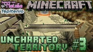 Puteando con Natalia - Martes de Minecraft Uncharted Territory #3