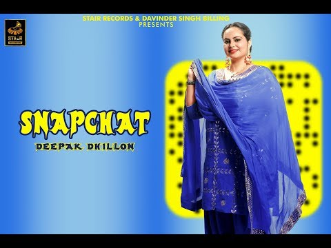 SNAPCHAT || DEEPAK DHILLON || BEAT Force || LATEST SONG 2018 || STAIR RECORDS