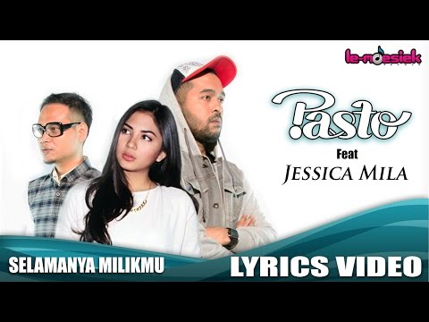 Pasto Ft. Jessica Mila - Selamanya Milikmu [Official Lyric Video]