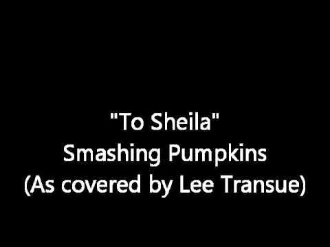 """""""To Sheila"""" - Smashing Pumpkins"""
