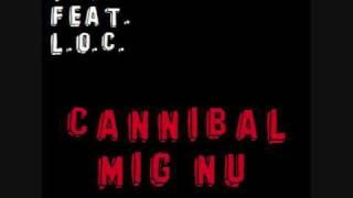 VETO & L.O.C. - Cannibal mig nu