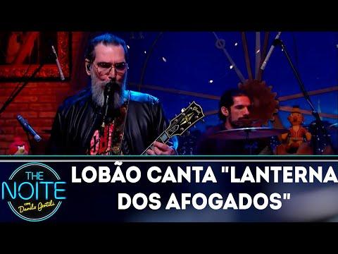 Lobão canta Lanterna dos Afogados | The Noite (17/07/18)