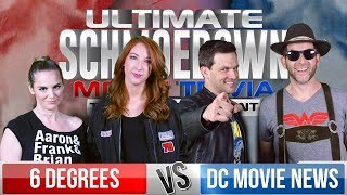 6 Degrees VS DC Movie News - Ultimate Schmoedown Movie Trivia Team Tournament - Round 1