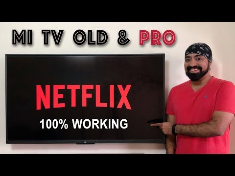 Install And Play NETFLIX On Mi TV 4/ 4A /4C/ 4X /PRO