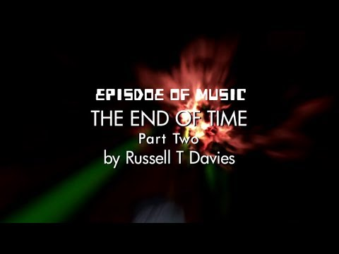 Doctor Who Episode Of Music - The End Of Time Part 2
