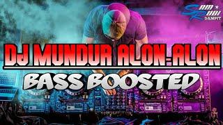 Dj Mundur Alon Alon Bass Boosted